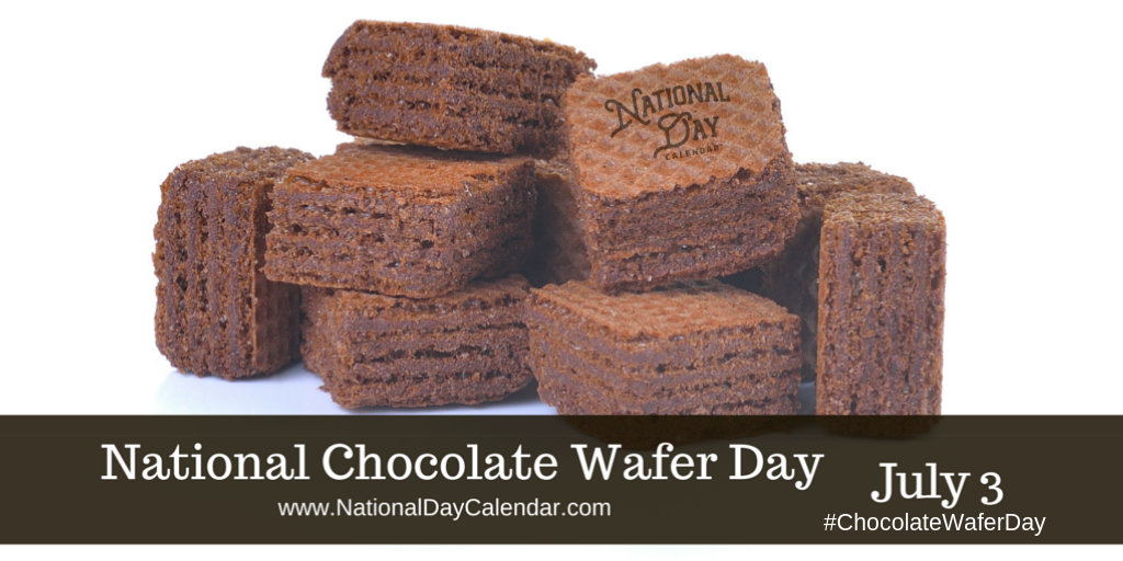 National Chocolate Wafer Day July 3 2019