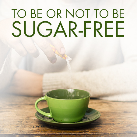 To Be or Not to Be Sugar-Free: The Facts About Artificial Sweeteners