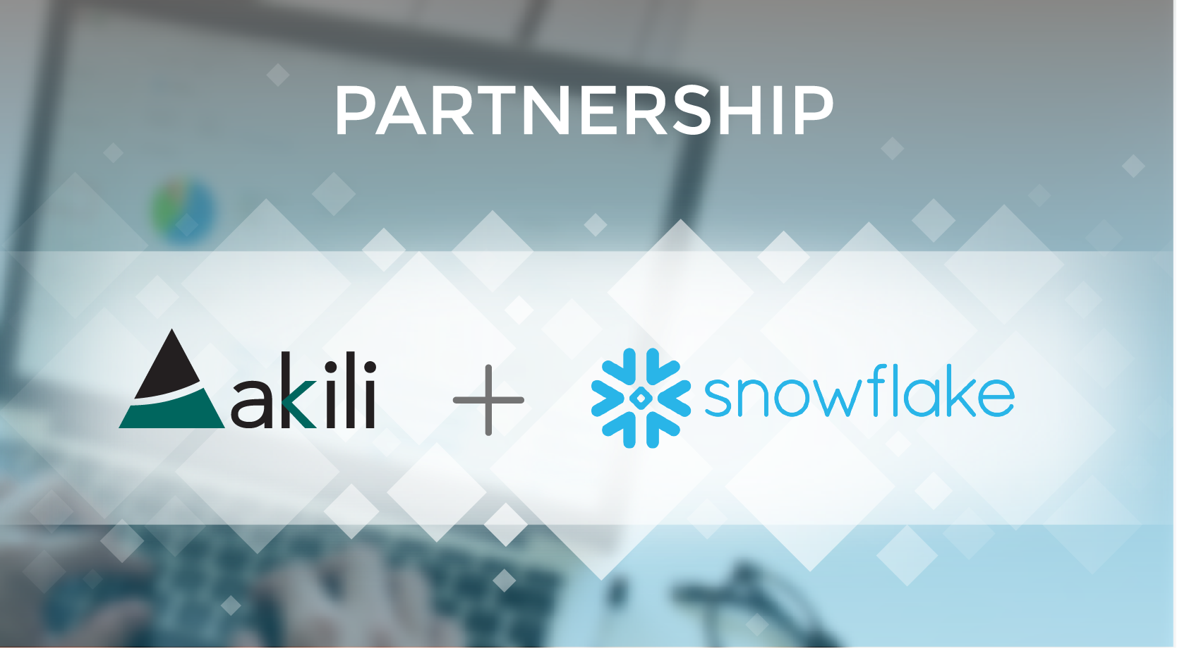 Akili Announces Snowflake Partnership