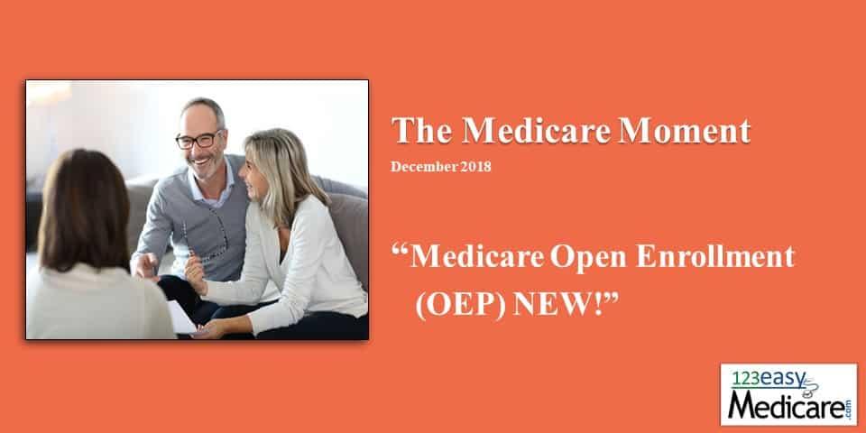 Medicare Open Enrollment (OEP) – 2018