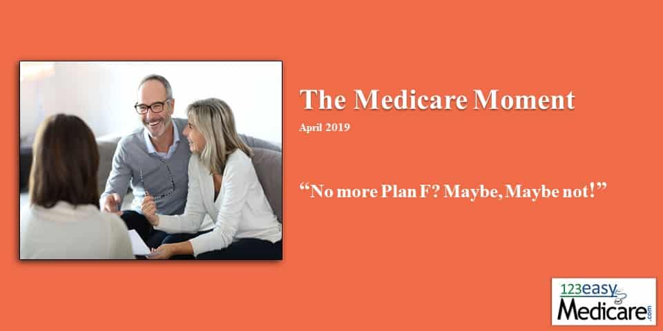 No More Plan F? Maybe, Maybe Not! April 2019