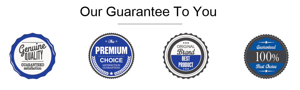 Our Guarantee To You