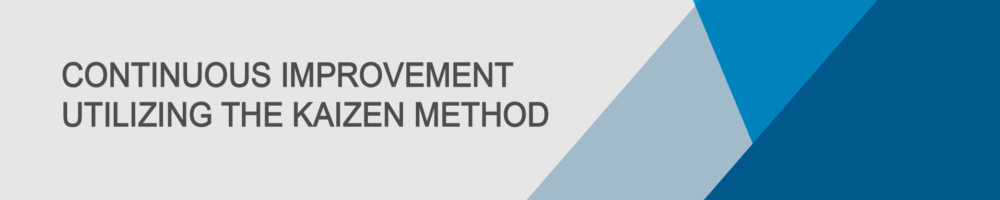 Continuous Improvement Utilizing The Kaizen Method