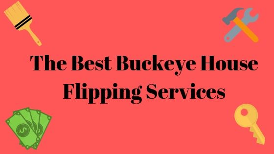Best Buckeye house flipping services such as hard cash loans