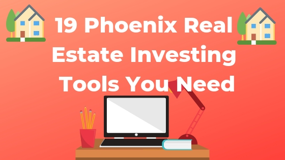 Phoenix Real Estate investors need these tools to succed