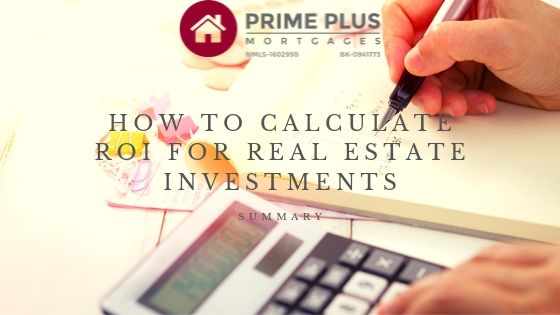 How To Calculate ROI For Real Estate Investments Summary