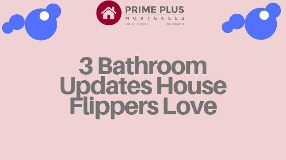 Bathroom Updates house flippers love