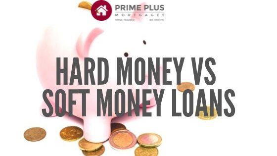 hard money v soft money loans