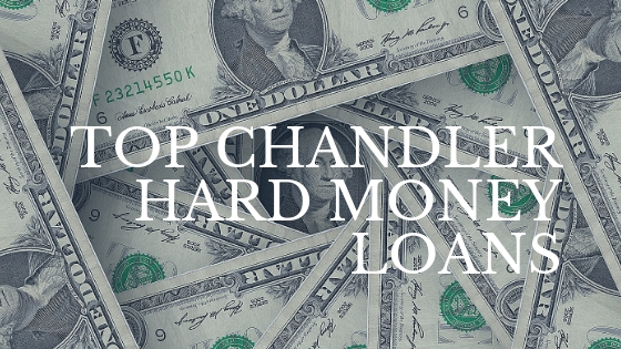 Top Chandler Hard Money Loans