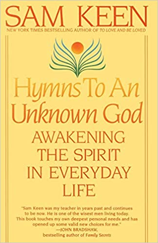Sam Keen - Hymns to an Unknown God