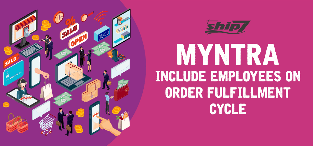 Myntra include employees on order fulfillment cycle