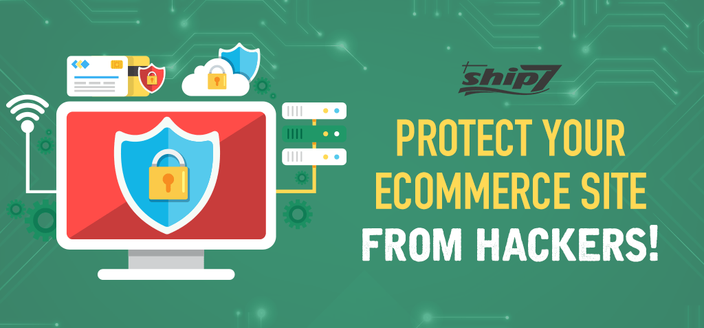How to protect your e-commerce site from hackers?