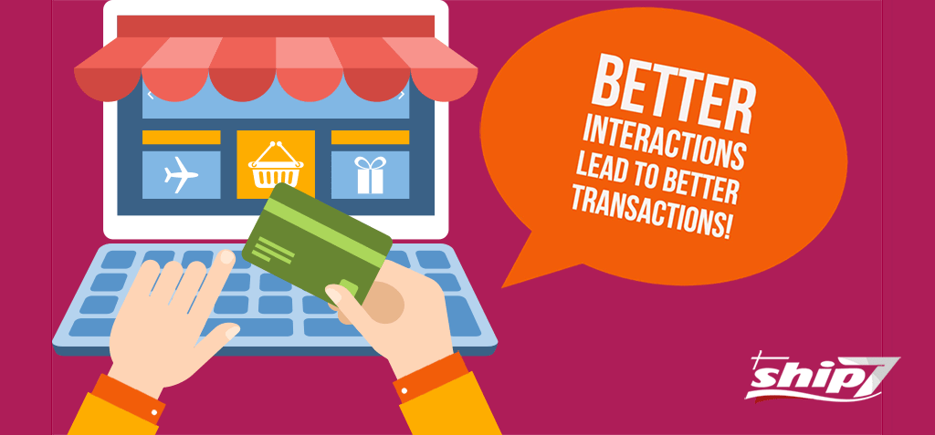 Better interactions lead to better transactions!