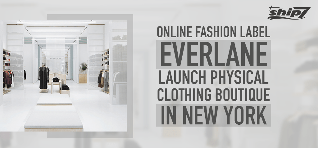 E-Commerce Fashion Major Everlane sets up boutique in Manhattan
