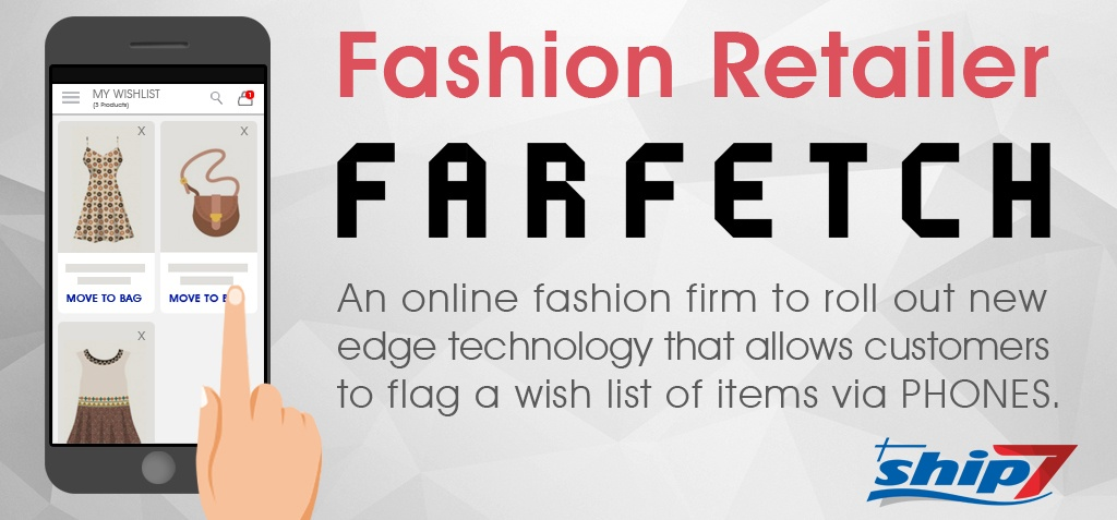 Online Fashion Retailer Farfetch to roll out new edge technology