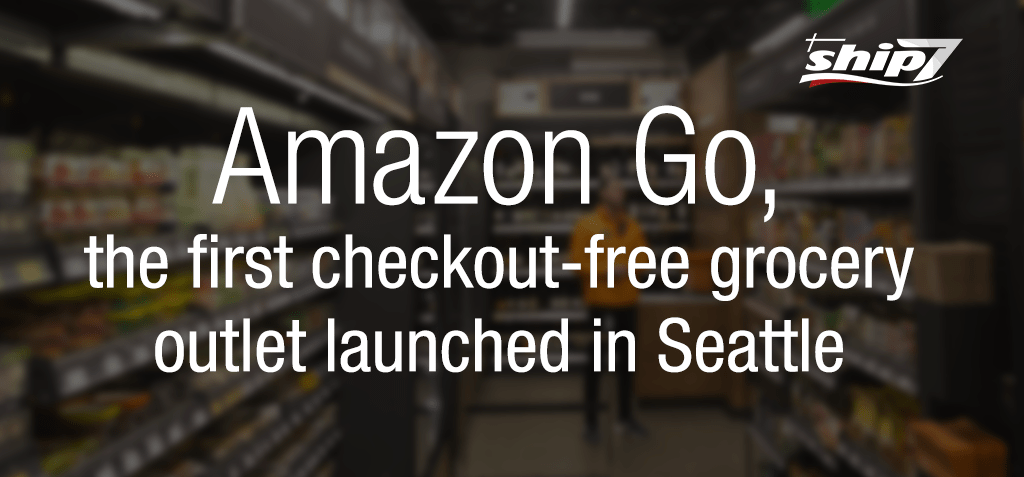 Amazon Go, the first checkout-free grocery outlet launched in Seattle