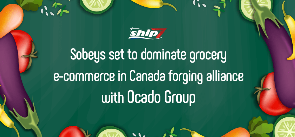 Sobeys set to dominate grocery e-commerce in Canada forging alliance with Ocado Group