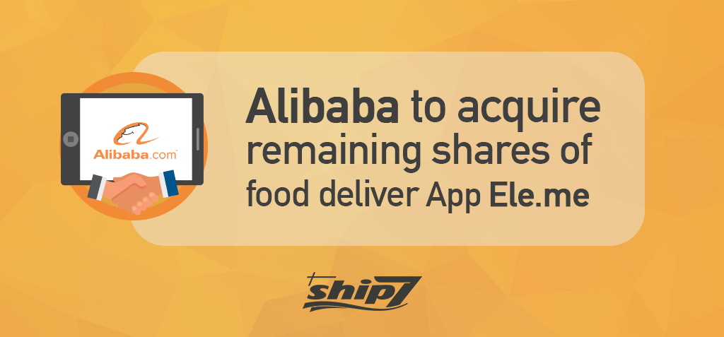 Alibaba to acquire remaining shares of food deliver App Ele.me