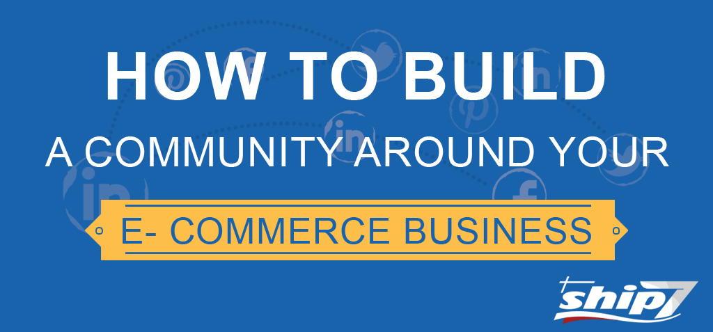 Building Community Around Your Ecommerce Business