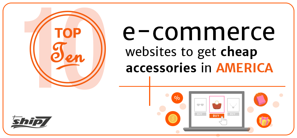 Top ten e-commerce websites to get cheap accessories in America