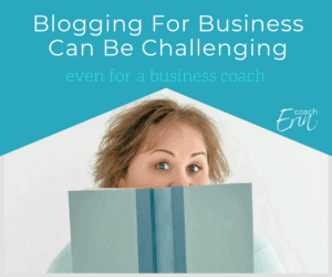 Blogging for business can be challenging