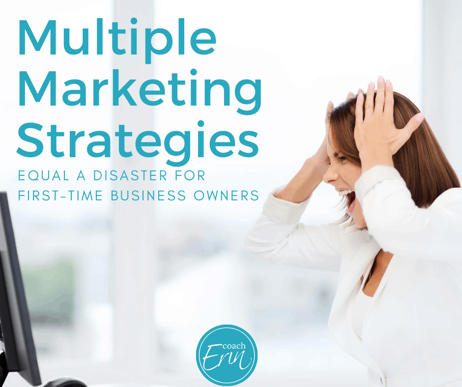 multiple marketing strategies equal disaster for new business owners
