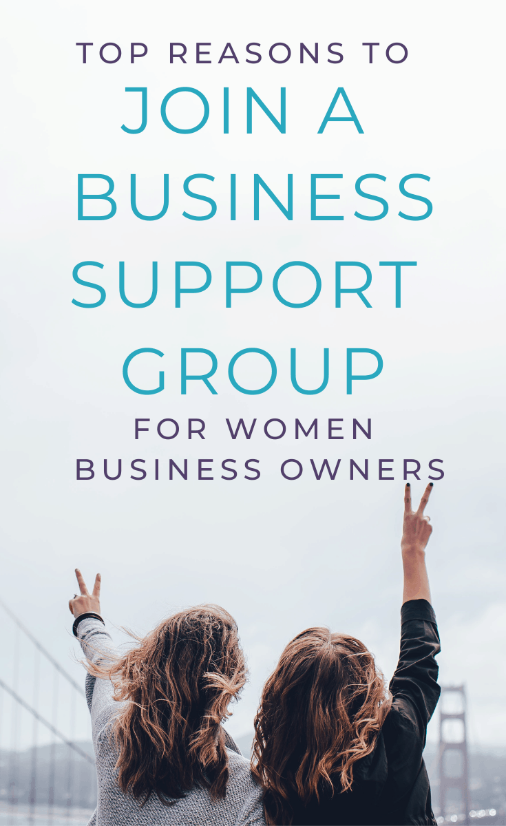 Top Reasons For Women To Join A Business Support Group or Mastermind