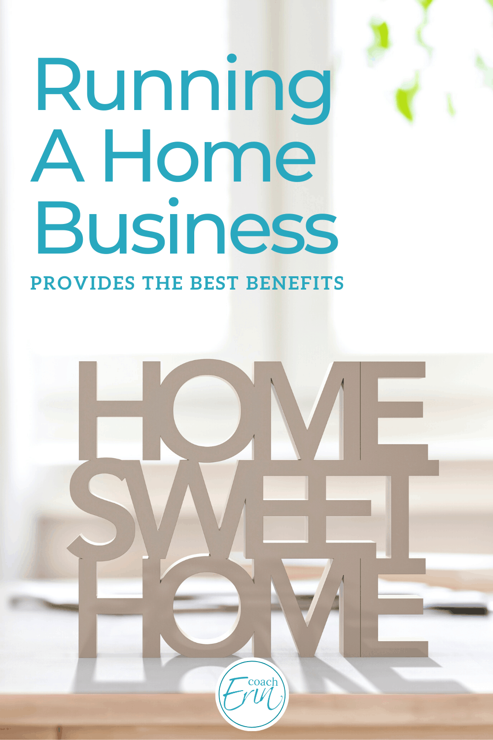 Best Benefits of A Home Business