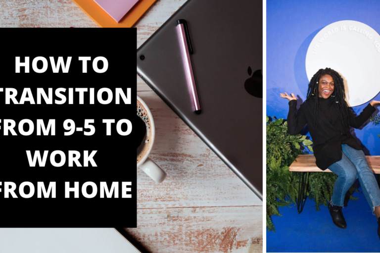 How To Transition From 9-5 to Work From Home