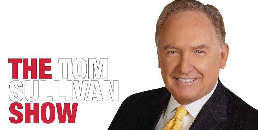 Tom Sullivan - LIVE Weekdays 3 pm - 6 pm ET