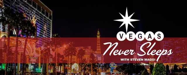 Vegas Never Sleeps with Steven Maggi