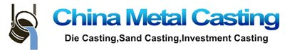 Die casting | Sand casting | Investment Casting in China
