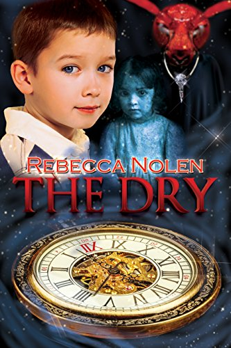 The Dry: A Novel by Rebecca Nolen