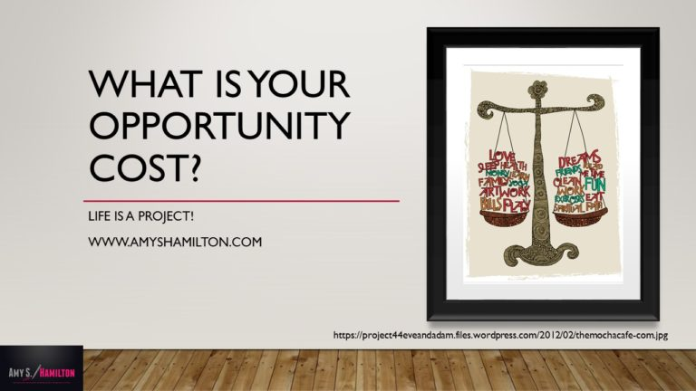 What is your opportunity cost?