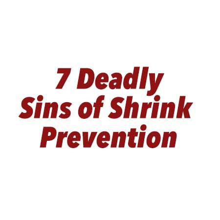 7 deadly sins of shrink prevention logo