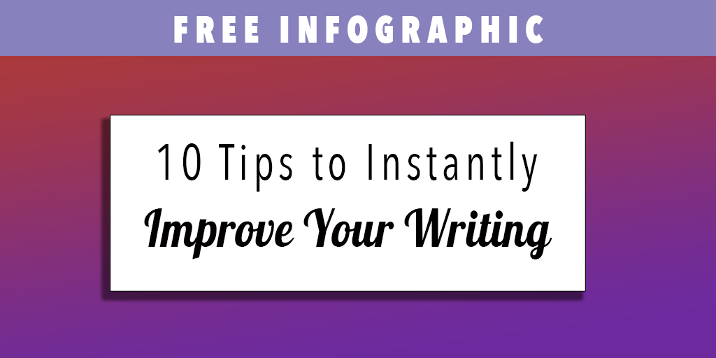 Free Infographic: Tips to Improve Your Writing for Business and Marketing