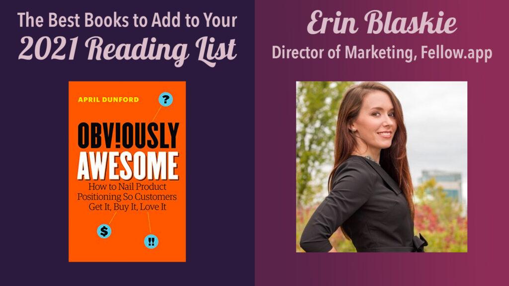 best books to read in 2021: erin blaskie, director of marketing, fellow.app