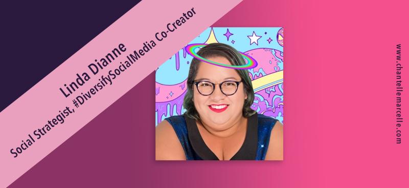 linda dianne, social media strategist, #DiversifySocialMedia co-creator