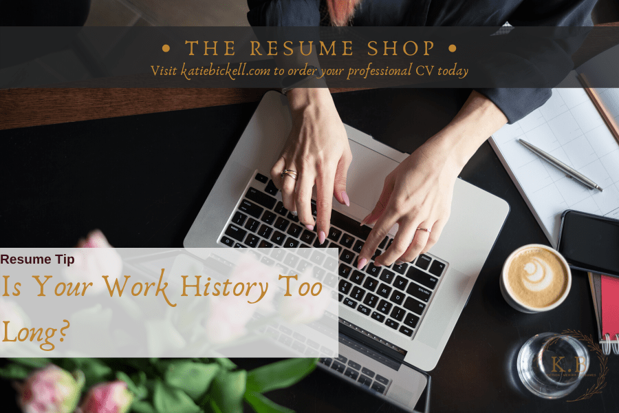 Resume Tip: Is Your Work History Too Long?