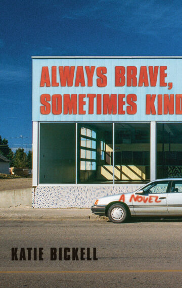 Always Brave, Sometimes Kind: A Novel