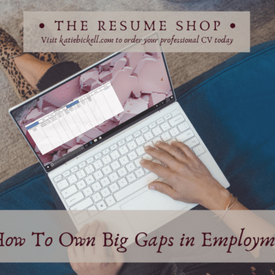 Resume Tip: How To Own Big Gaps in Employment