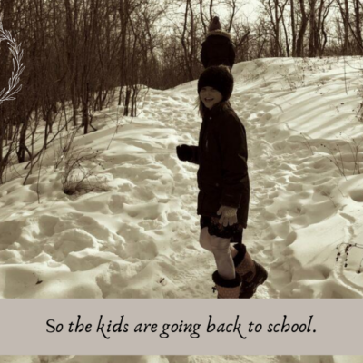 So the Kids are Going Back to School