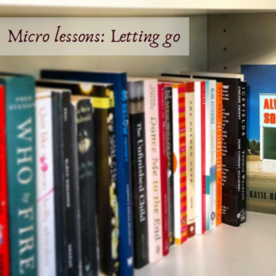 Micro Lessons: Letting Go