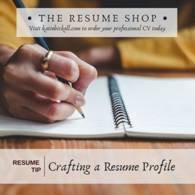 Resume Tip: Crafting a Resume Profile