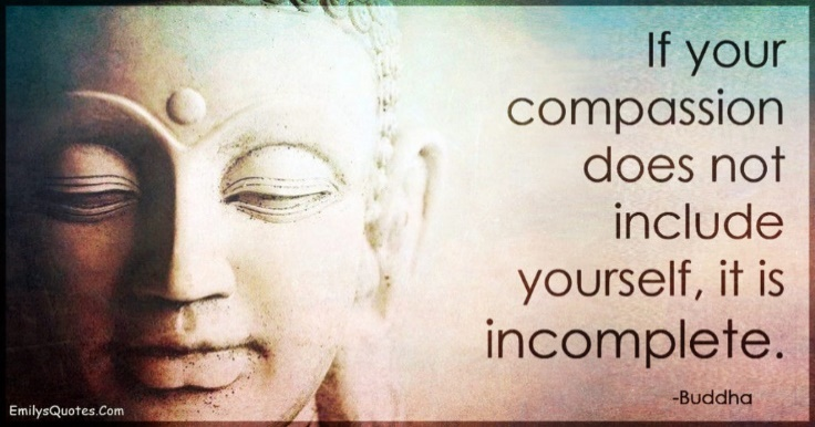 Image result for if your compassion does not include yourself memes