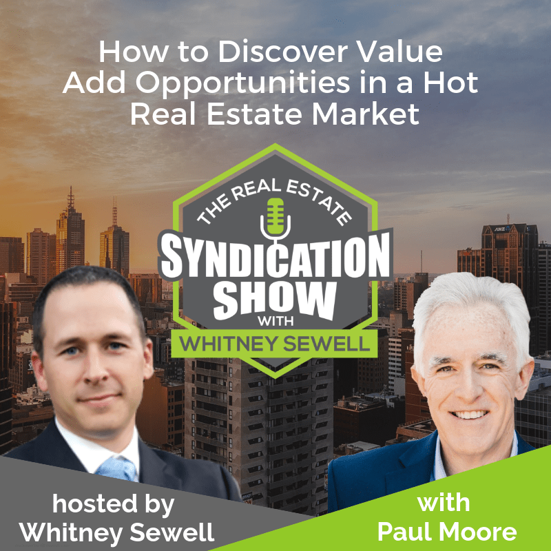 Real Estate Syndication and Investing with Paul Moore
