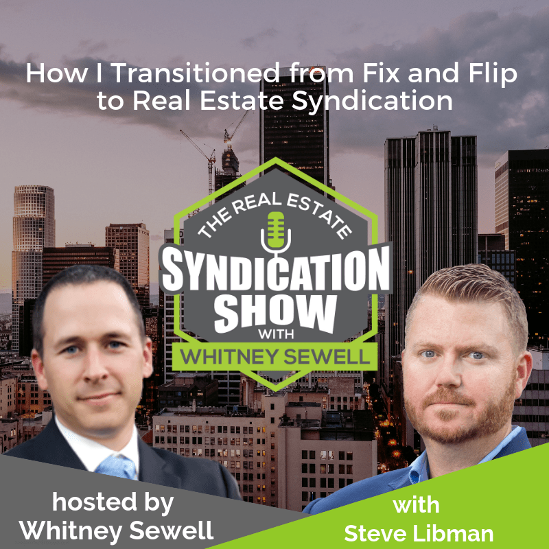 How I Transitioned from Fix and Flip to Real Estate Syndication