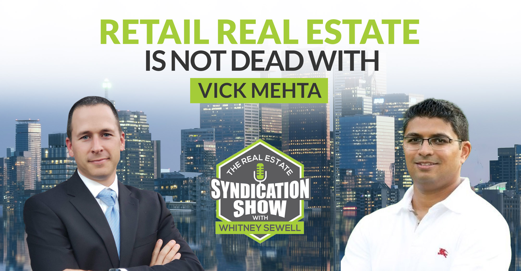 Banner photo of Whitney Sewell and Vick Mehta about their discussion of retail real estate
