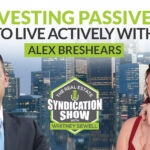 Investing Passively To Live Actively with Alex Breshears