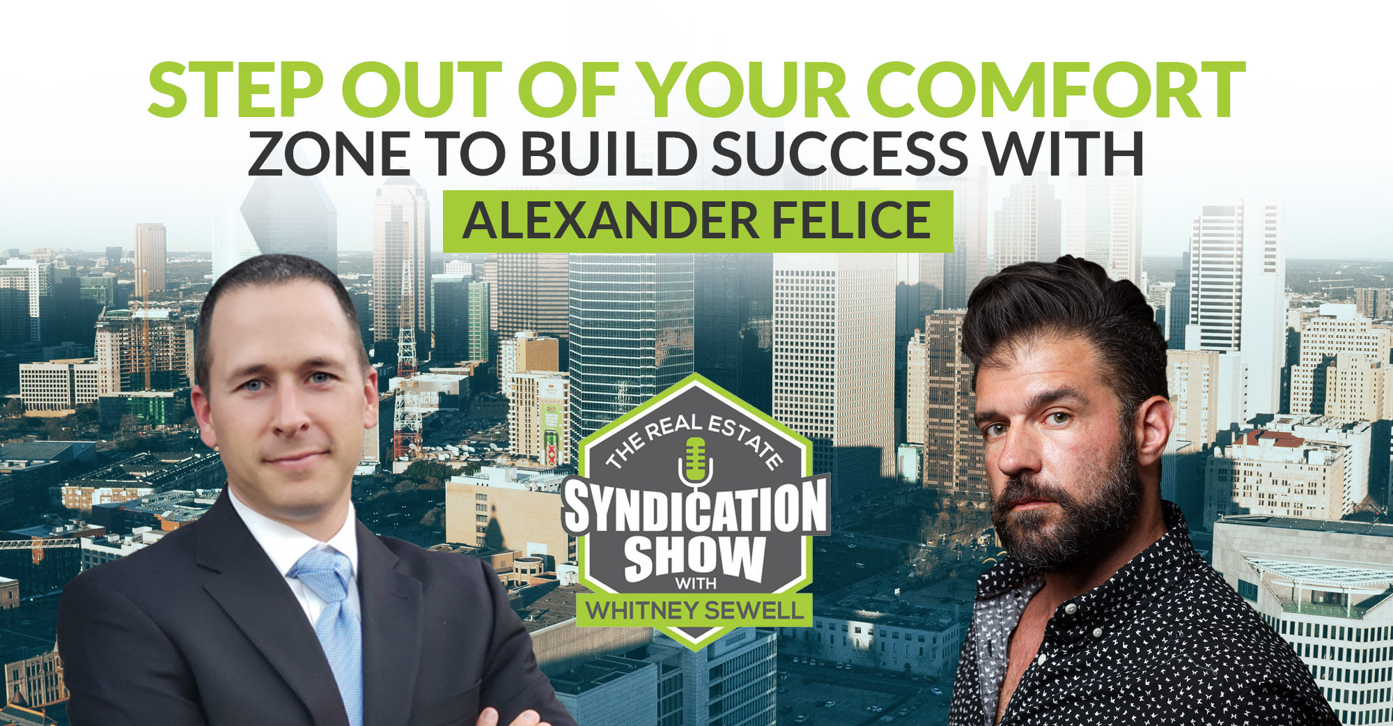 Step Out of Your Comfort Zone to Build Success with Alexander Felice